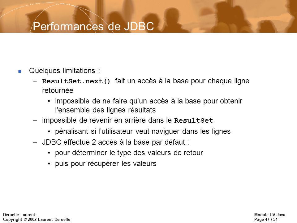 Performances de JDBC Quelques limitations :