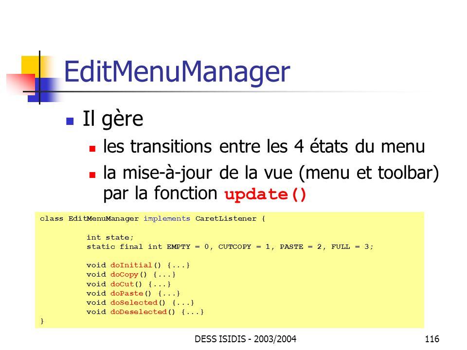 EditMenuManager Il gère les transitions entre les 4 états du menu
