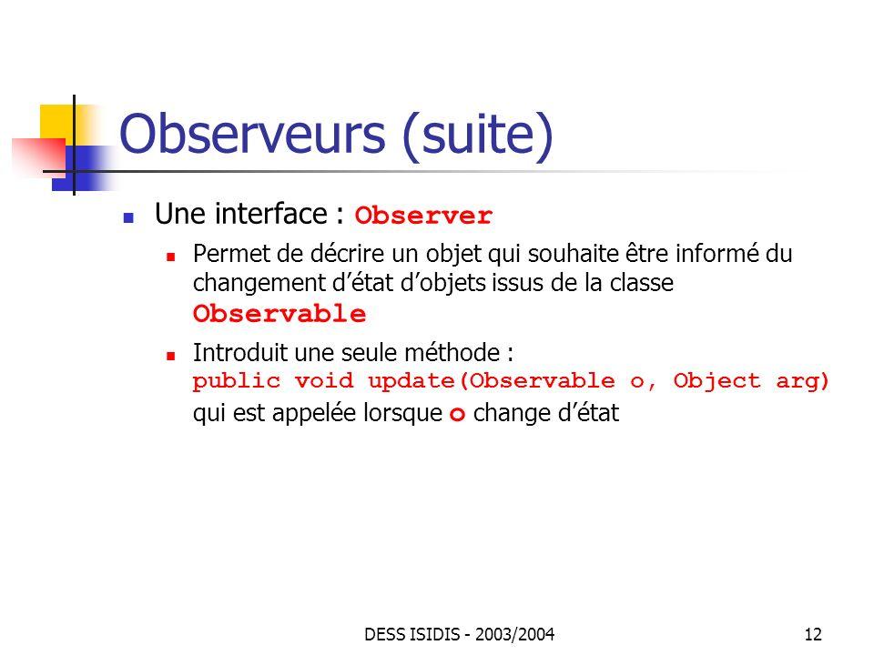 Observeurs (suite) Une interface : Observer