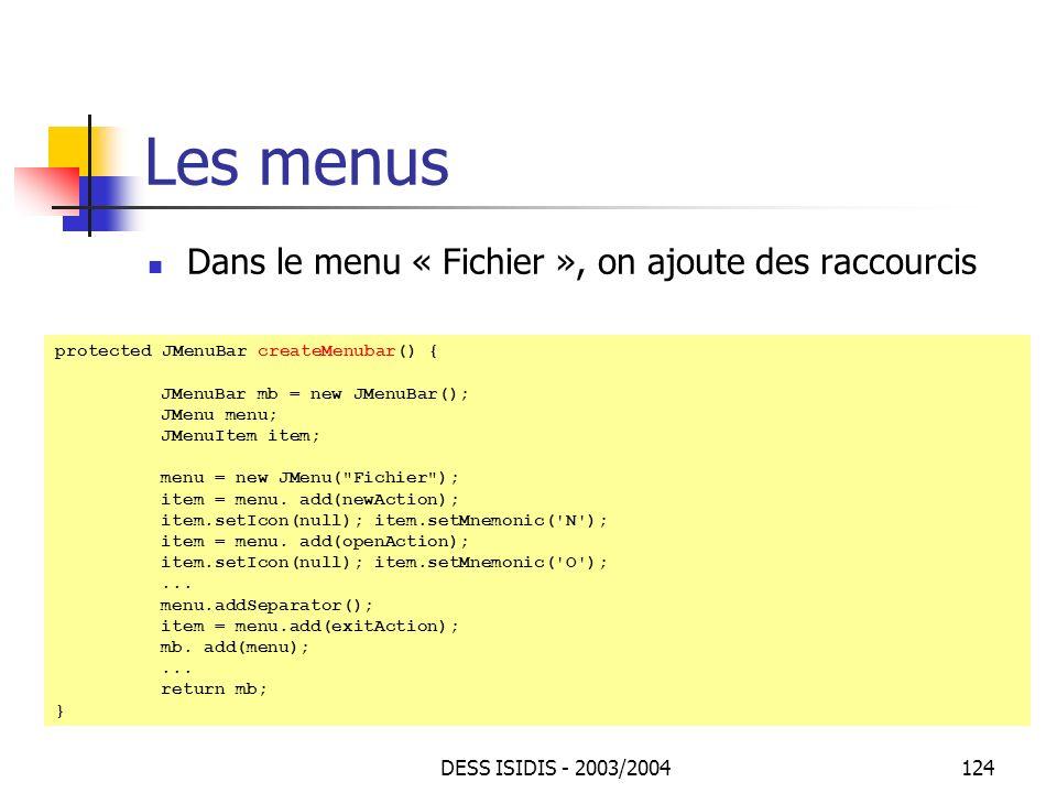 Les menus Dans le menu « Fichier », on ajoute des raccourcis