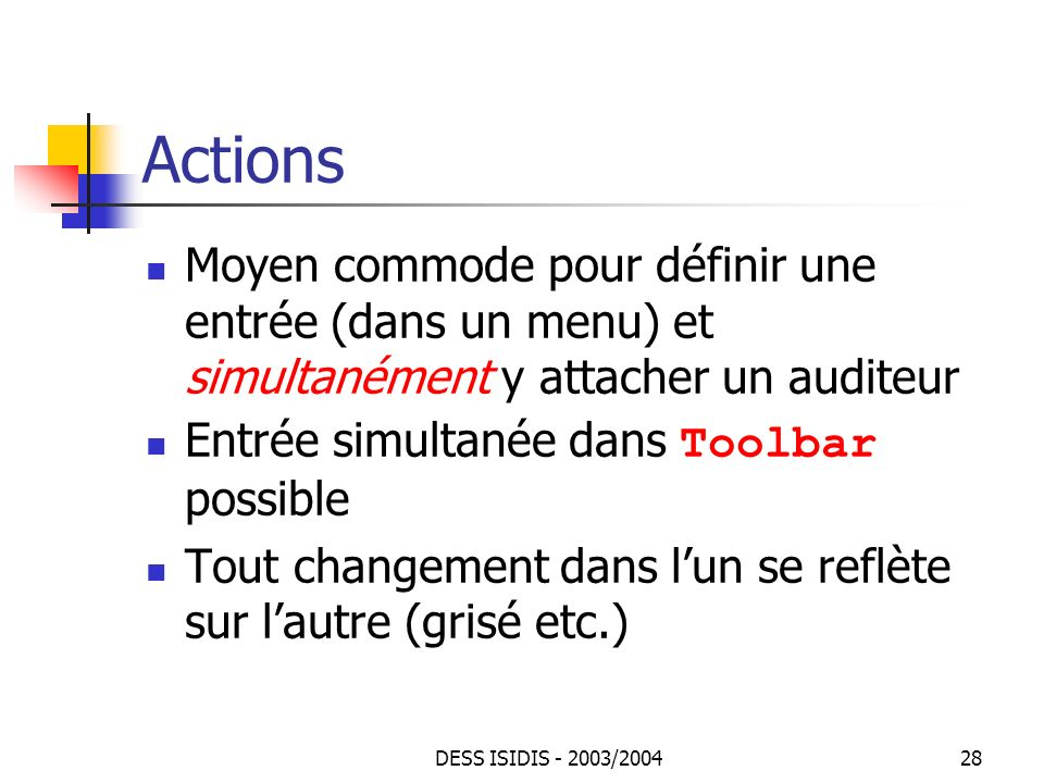 Actions Moyen commode pour définir une entrée (dans un menu) et simultanément y attacher un auditeur.