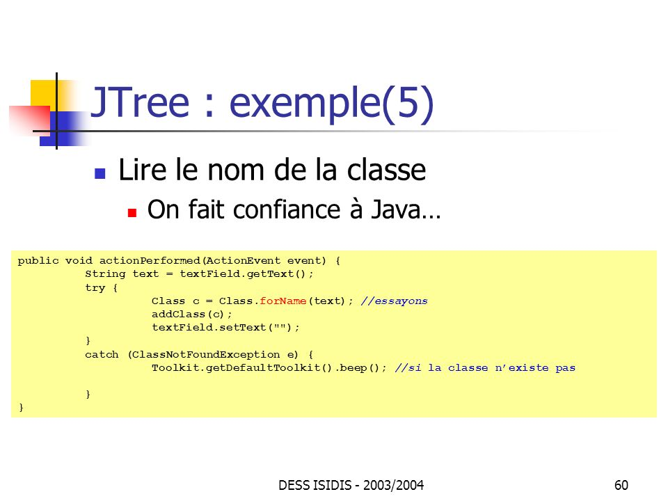 JTree : exemple(5) Lire le nom de la classe On fait confiance à Java…