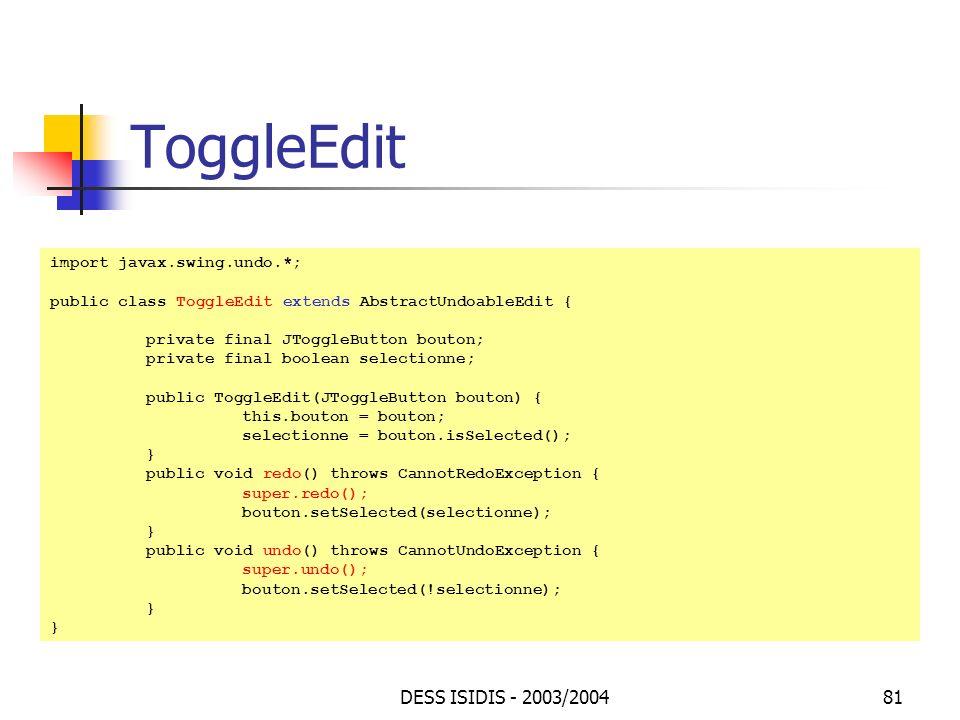 ToggleEdit DESS ISIDIS - 2003/2004 import javax.swing.undo.*;