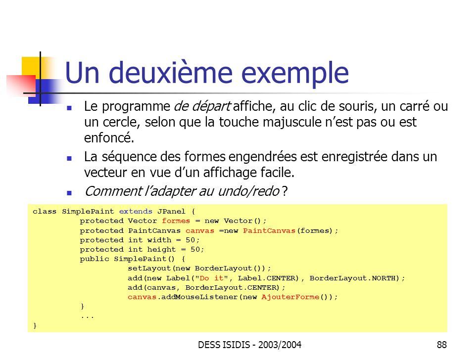 Un deuxième exemple Le programme de départ affiche, au clic de souris, un carré ou un cercle, selon que la touche majuscule n'est pas ou est enfoncé.