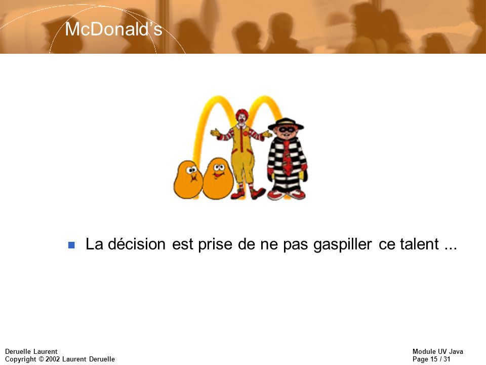 McDonald's La décision est prise de ne pas gaspiller ce talent ...