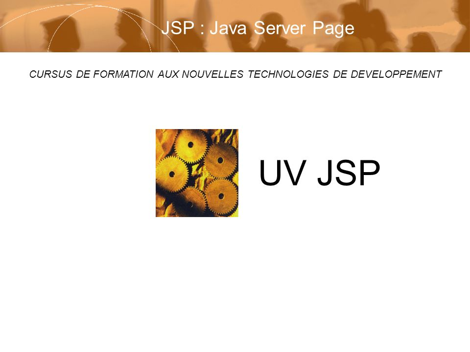 UV JSP JSP : Java Server Page