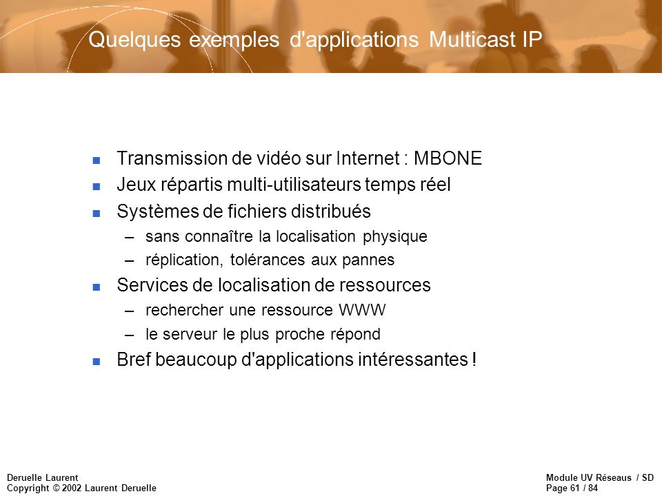 Quelques exemples d applications Multicast IP