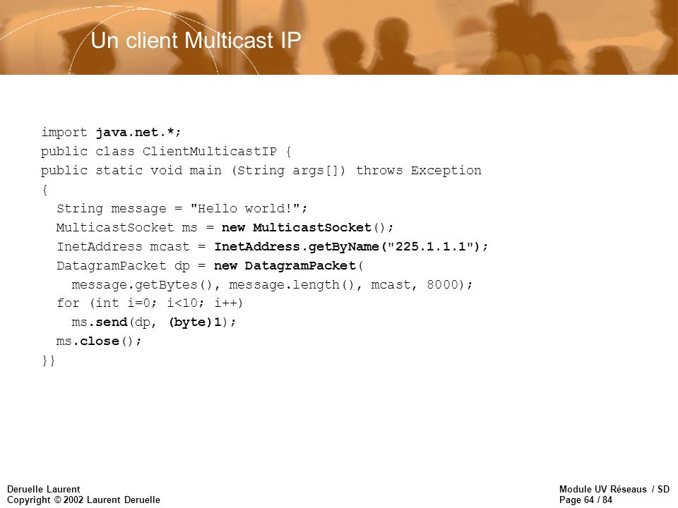 Un client Multicast IP import java.net.*;
