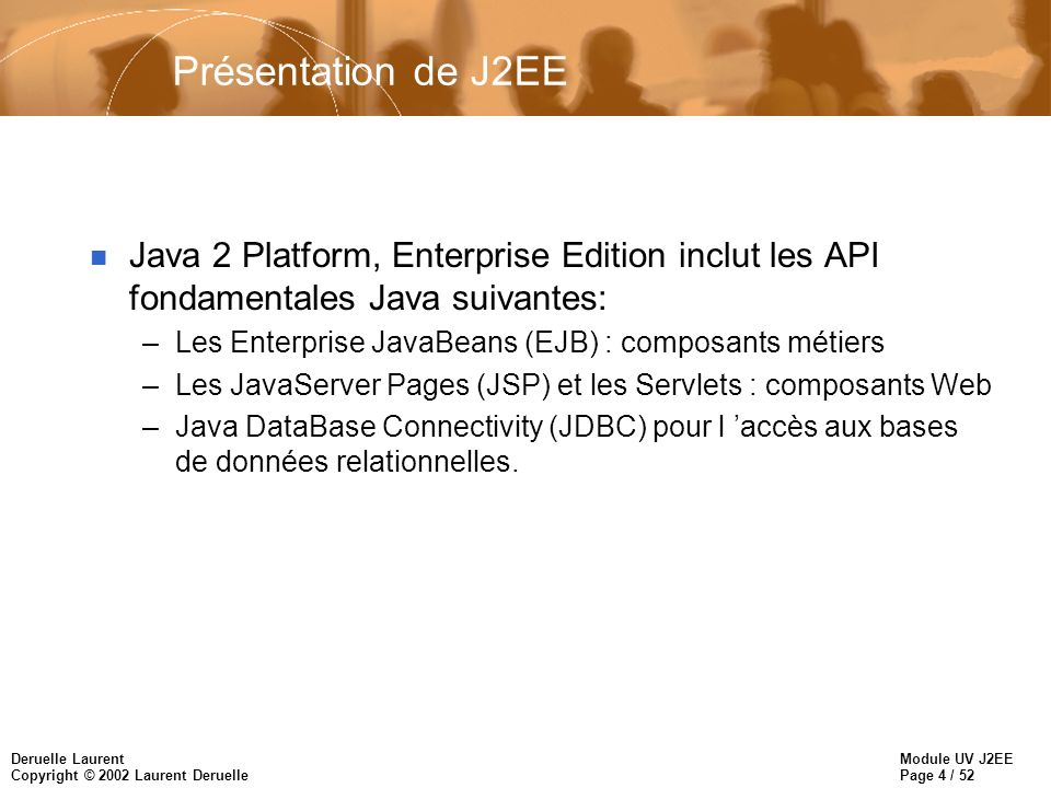 Présentation de J2EE Java 2 Platform, Enterprise Edition inclut les API fondamentales Java suivantes: