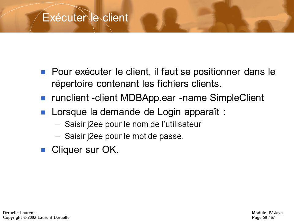 Exécuter le client Pour exécuter le client, il faut se positionner dans le répertoire contenant les fichiers clients.