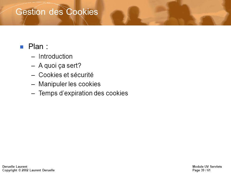 Gestion des Cookies Plan : Introduction A quoi ça sert