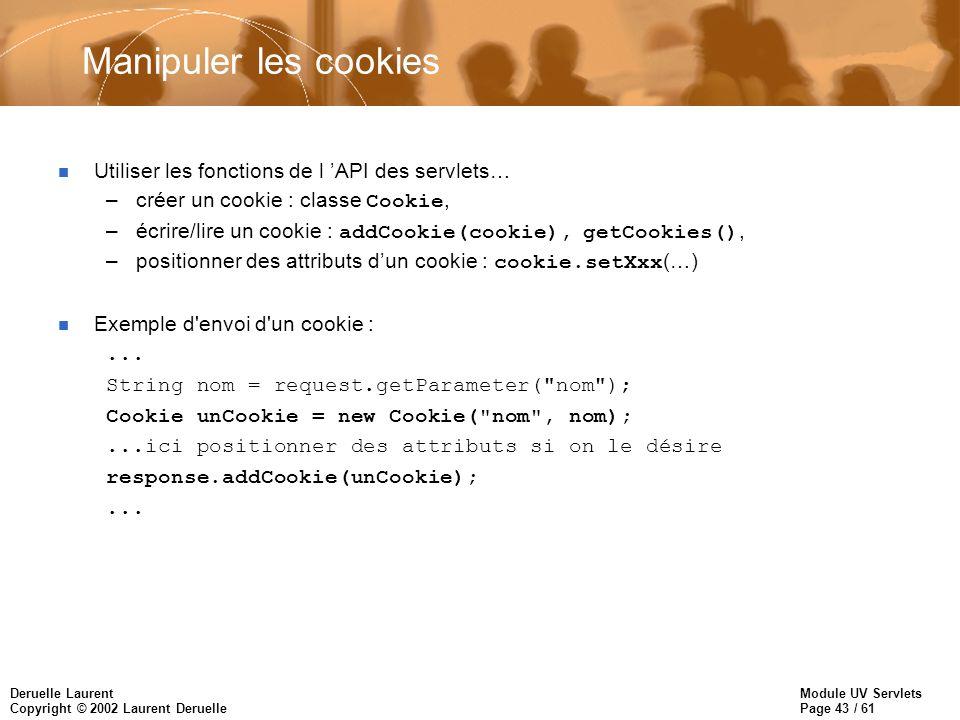 Manipuler les cookies Utiliser les fonctions de l 'API des servlets…
