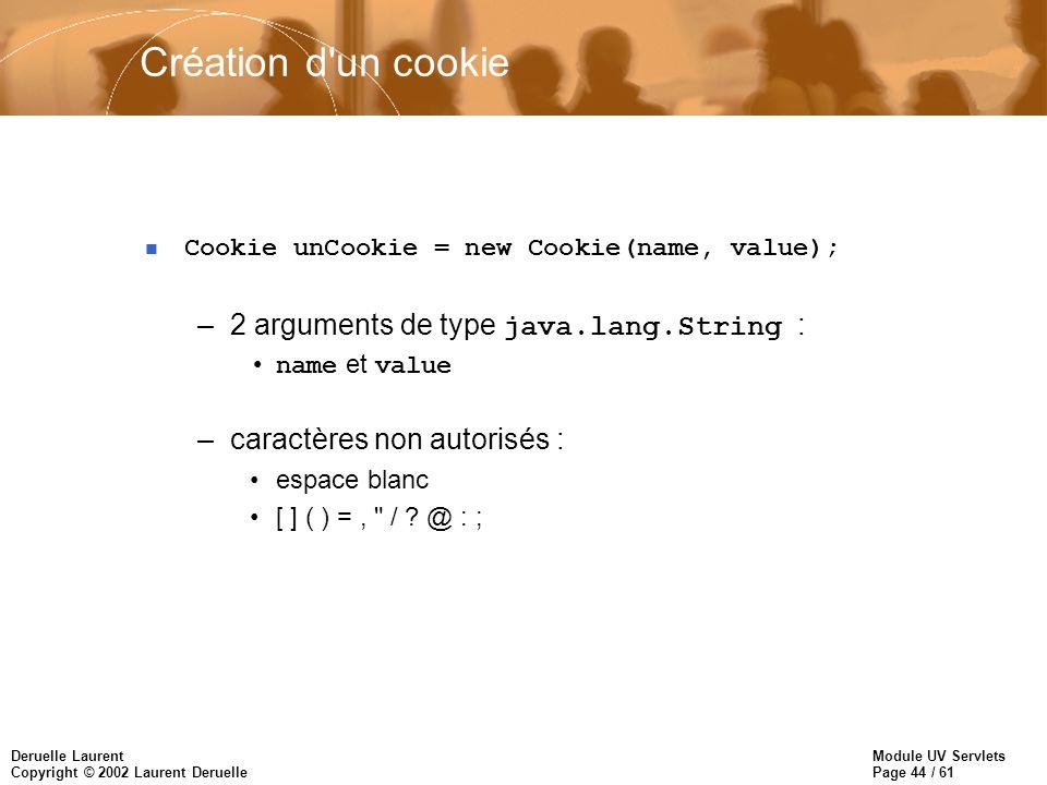 Création d un cookie 2 arguments de type java.lang.String :