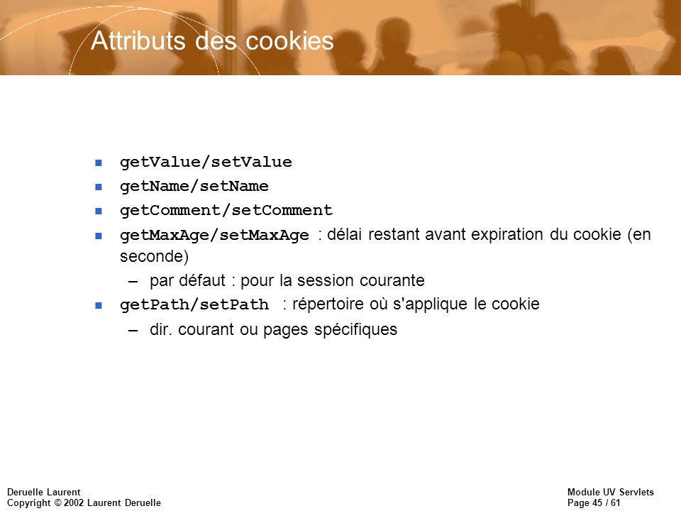 Attributs des cookies getValue/setValue getName/setName