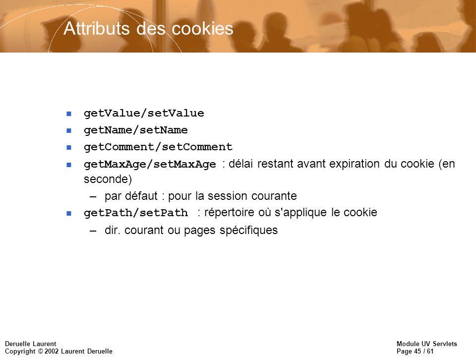 Attributs des cookies getValue/setValue getName/setName