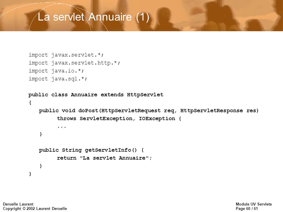 La servlet Annuaire (1) import javax.servlet.*;