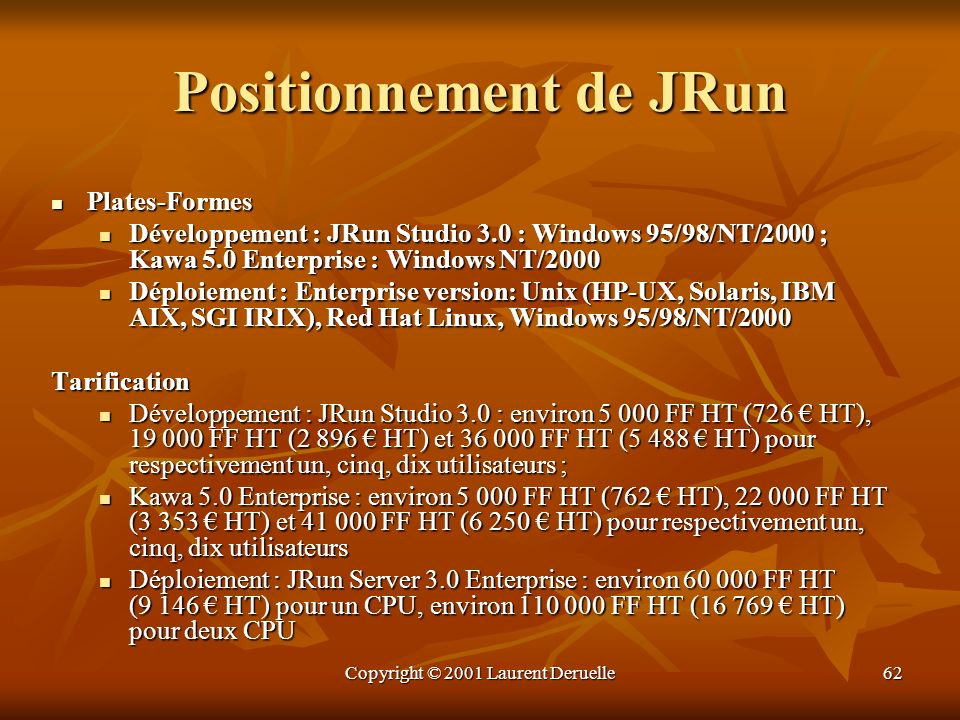 Positionnement de JRun