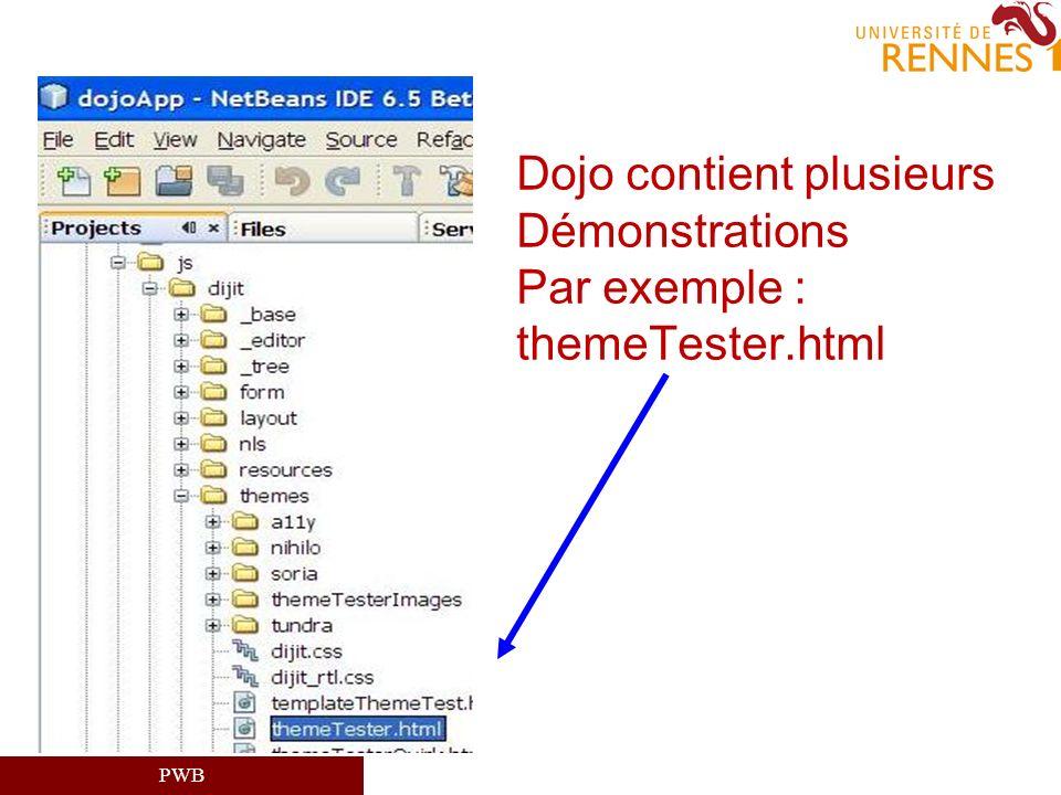 Dojo contient plusieurs Démonstrations Par exemple : themeTester.html