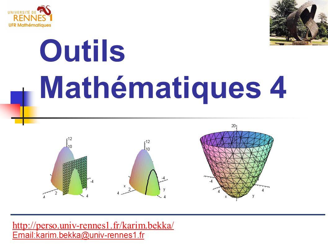 Outils Mathématiques 4 http://perso.univ-rennes1.fr/karim.bekka/