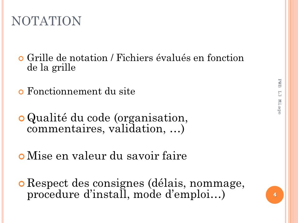 NOTATION Qualité du code (organisation, commentaires, validation, …)