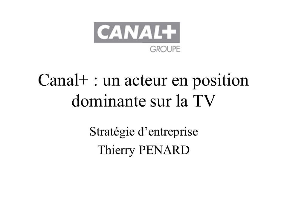 Canal+ : un acteur en position dominante sur la TV