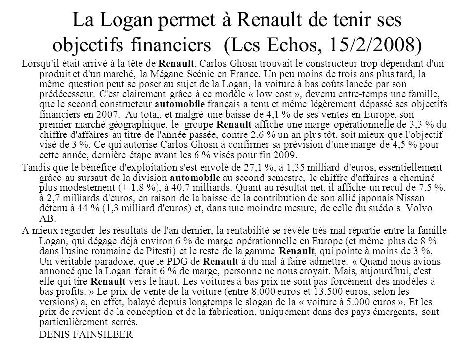 La Logan permet à Renault de tenir ses objectifs financiers (Les Echos, 15/2/2008)