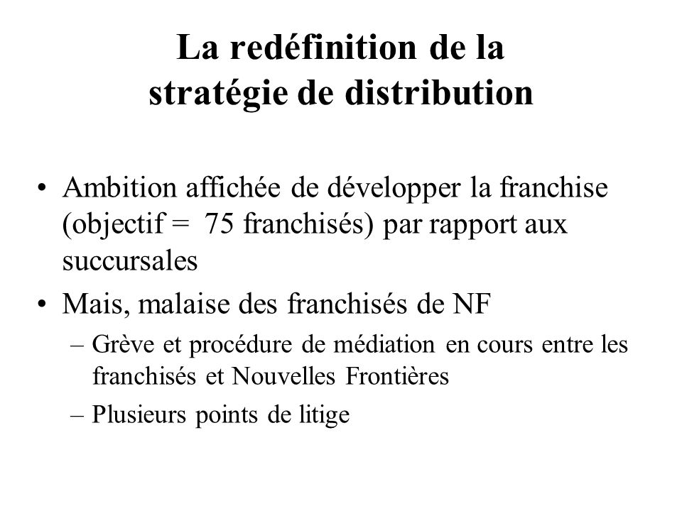 La redéfinition de la stratégie de distribution