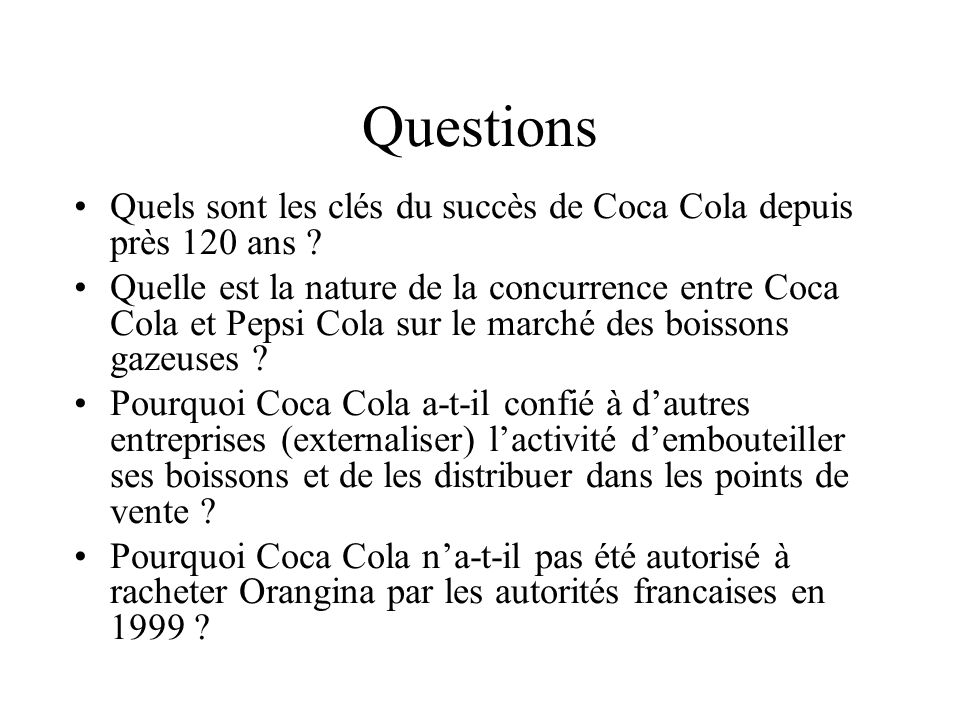 Questions Quels sont les clés du succès de Coca Cola depuis près 120 ans