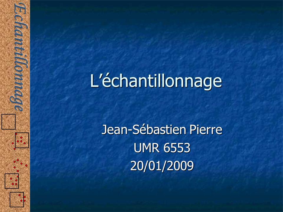 Jean-Sébastien Pierre UMR 6553 20/01/2009