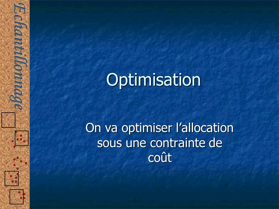 On va optimiser l'allocation sous une contrainte de coût
