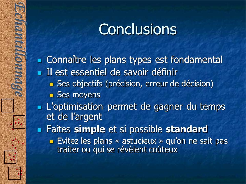 Conclusions Connaître les plans types est fondamental