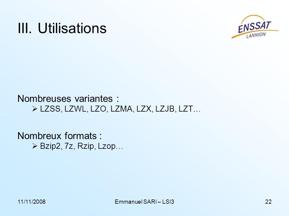 III. Utilisations Nombreuses variantes : Nombreux formats :