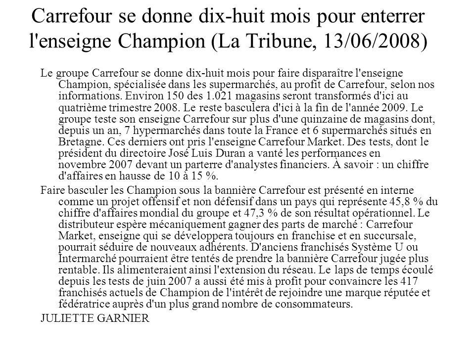 Carrefour se donne dix-huit mois pour enterrer l enseigne Champion (La Tribune, 13/06/2008)