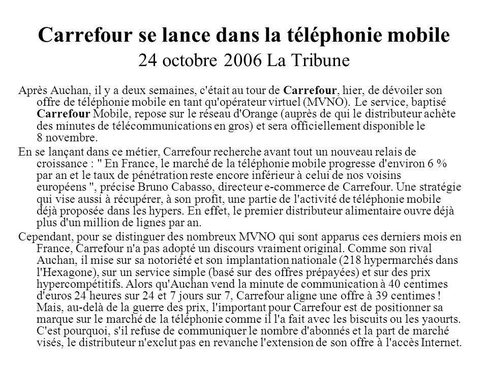 Carrefour se lance dans la téléphonie mobile 24 octobre 2006 La Tribune