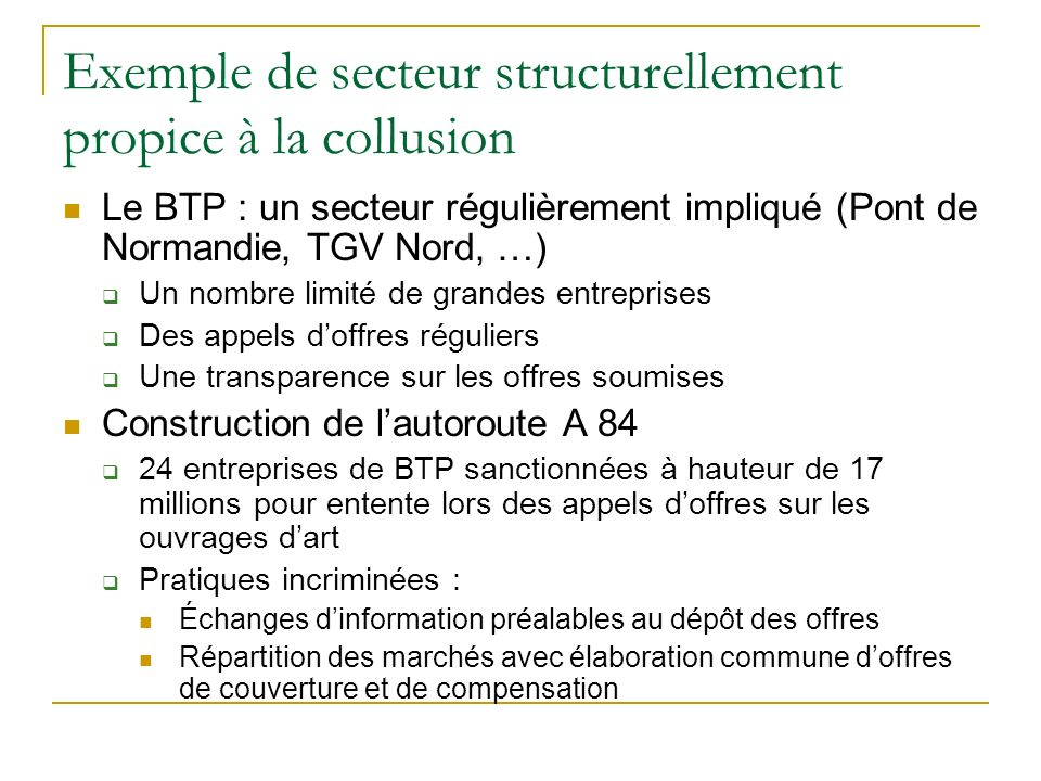 Exemple de secteur structurellement propice à la collusion