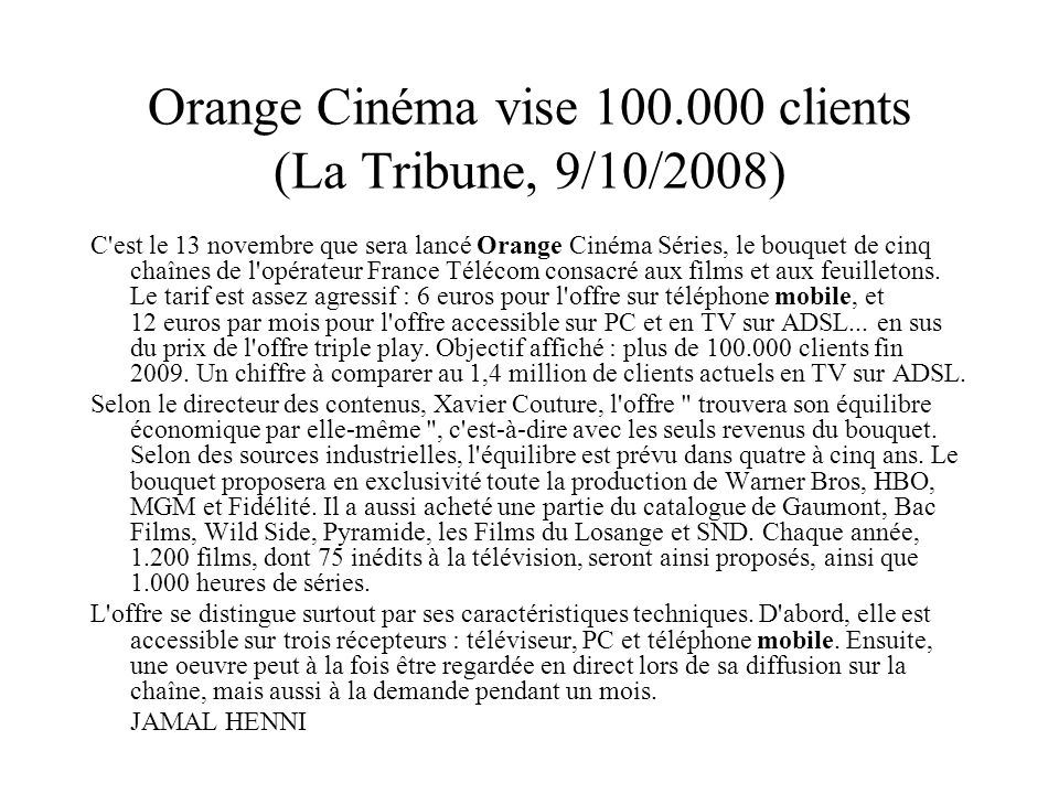Orange Cinéma vise 100.000 clients (La Tribune, 9/10/2008)