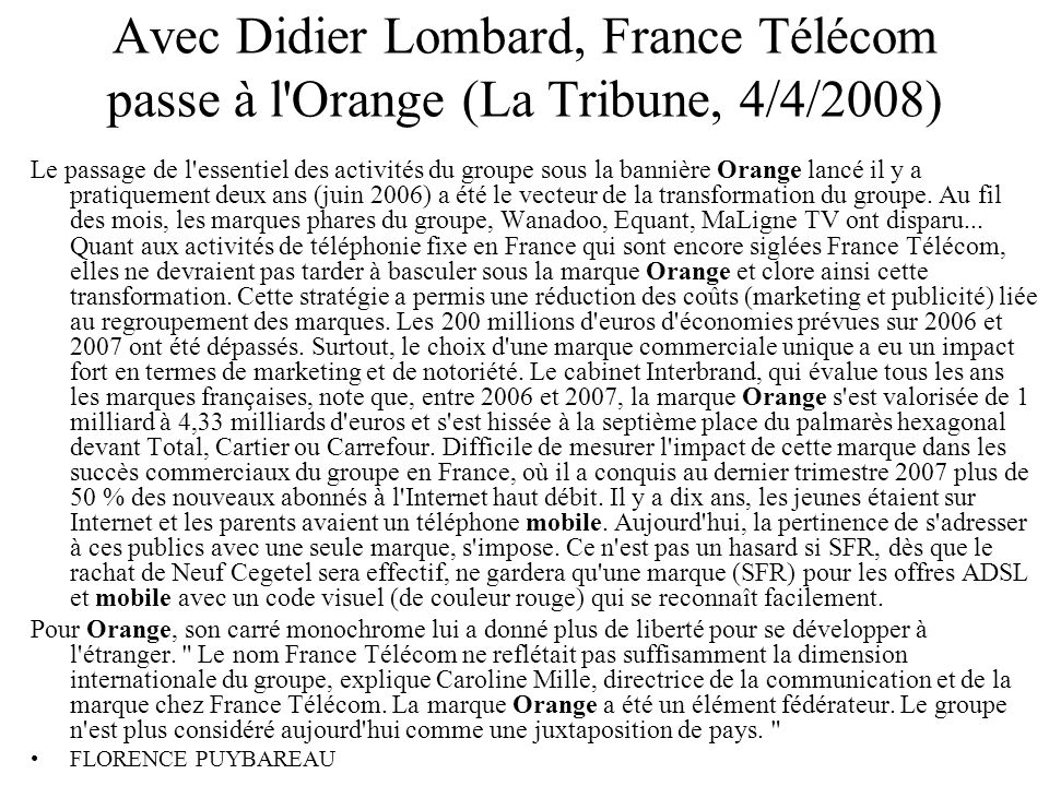 Avec Didier Lombard, France Télécom passe à l Orange (La Tribune, 4/4/2008)