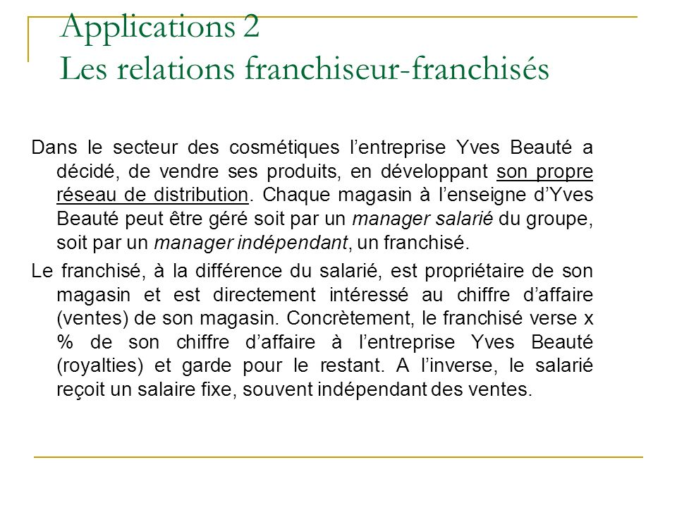 Applications 2 Les relations franchiseur-franchisés