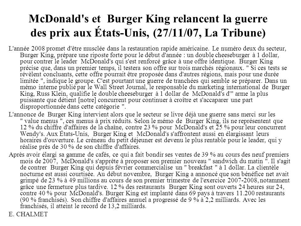 McDonald s et Burger King relancent la guerre des prix aux États-Unis, (27/11/07, La Tribune)