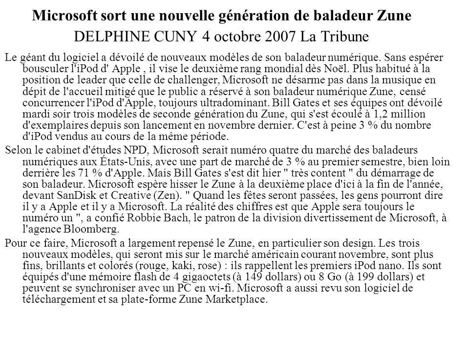 Microsoft sort une nouvelle génération de baladeur Zune DELPHINE CUNY 4 octobre 2007 La Tribune