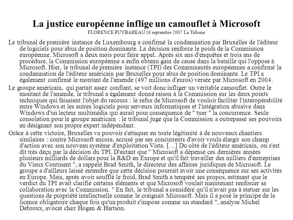 La justice européenne inflige un camouflet à Microsoft FLORENCE PUYBAREAU 18 septembre 2007 La Tribune