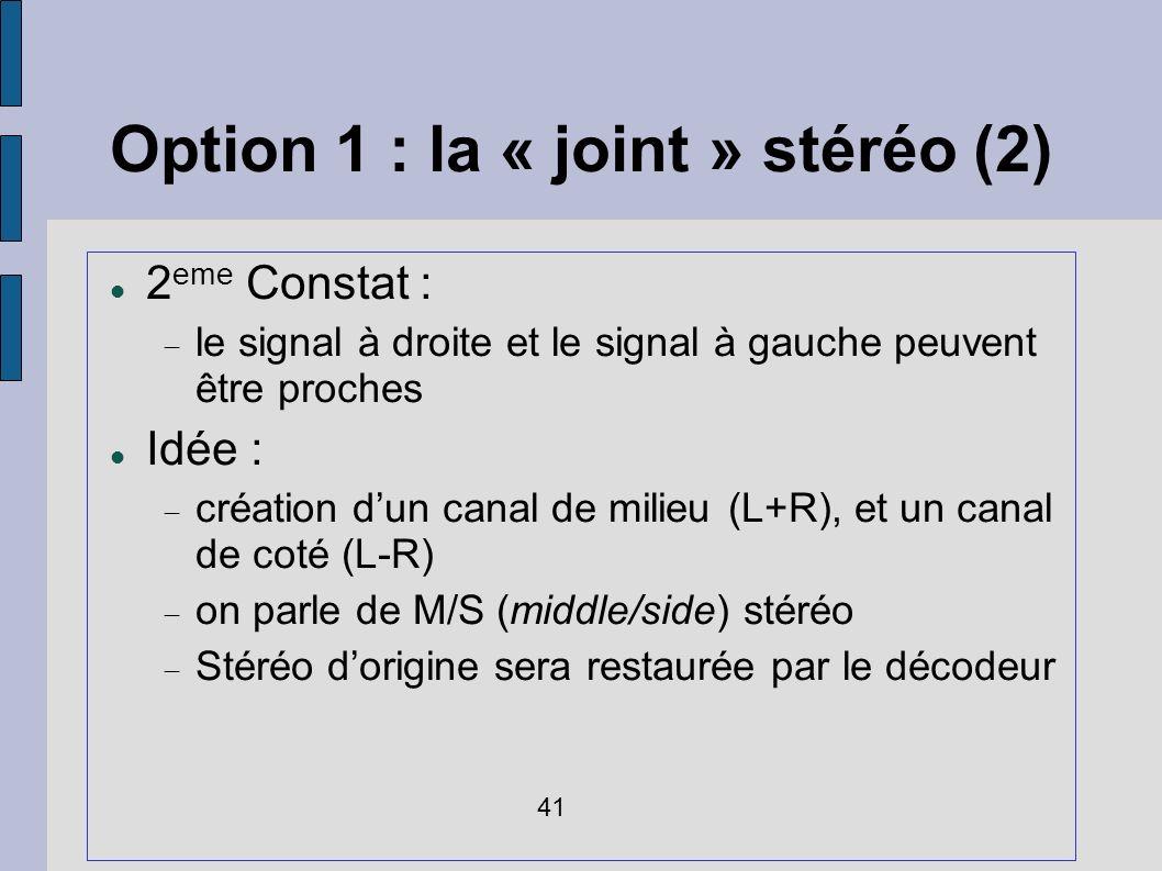 Option 1 : la « joint » stéréo (2)