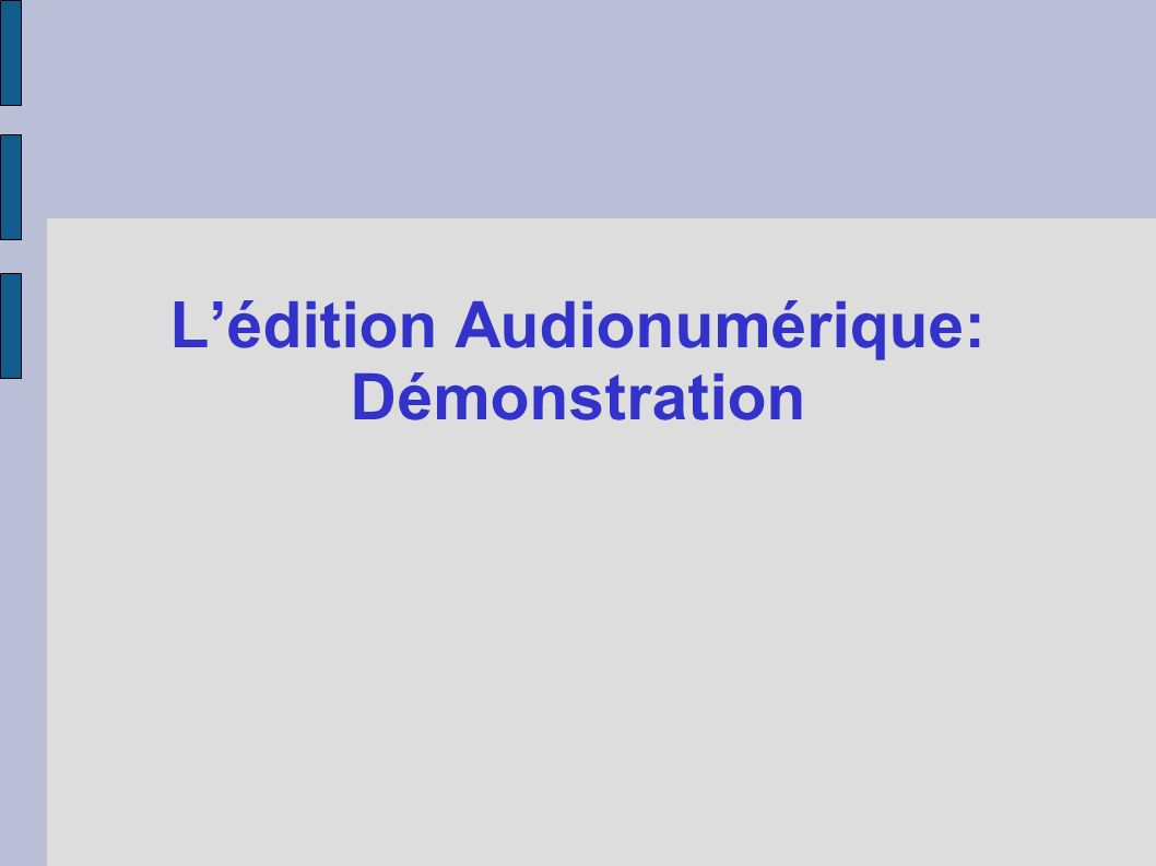 L'édition Audionumérique: Démonstration