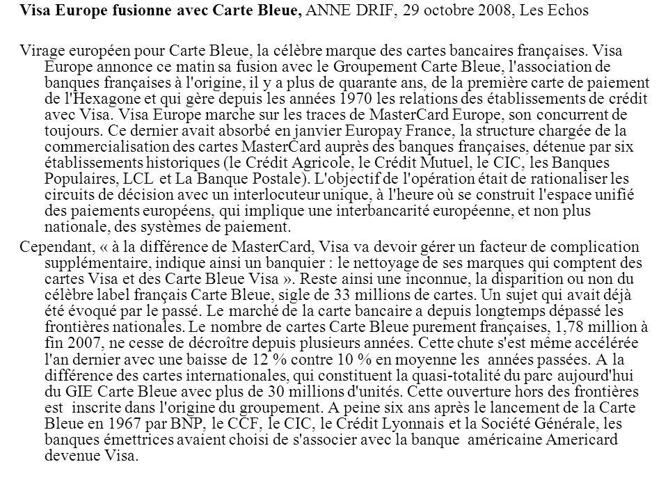Visa Europe fusionne avec Carte Bleue, ANNE DRIF, 29 octobre 2008, Les Echos