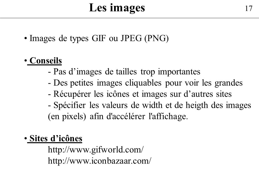 Les images Images de types GIF ou JPEG (PNG) Conseils