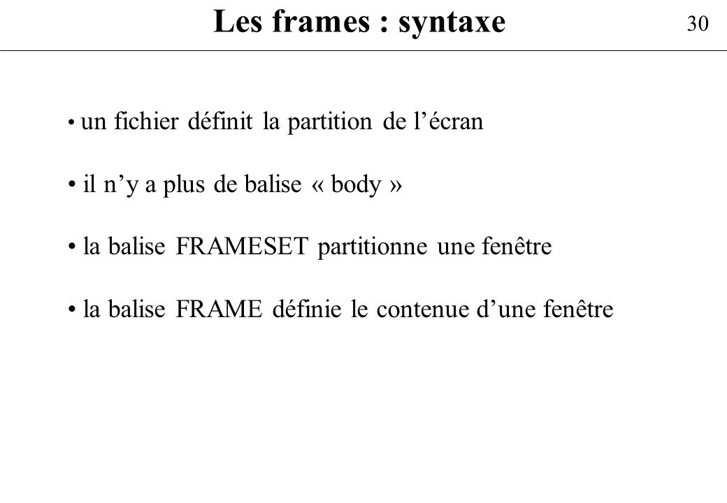 Les frames : syntaxe il n'y a plus de balise « body »