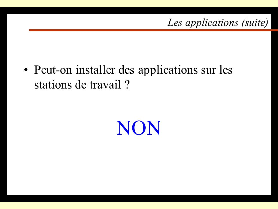 Les applications (suite)