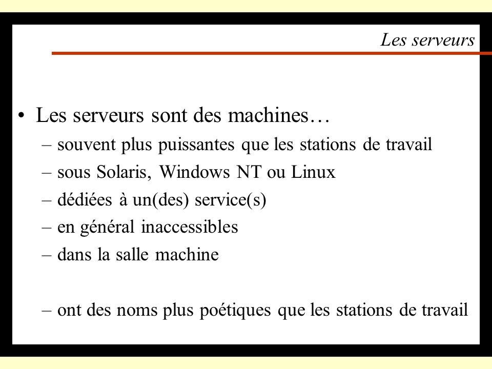 Les serveurs sont des machines…