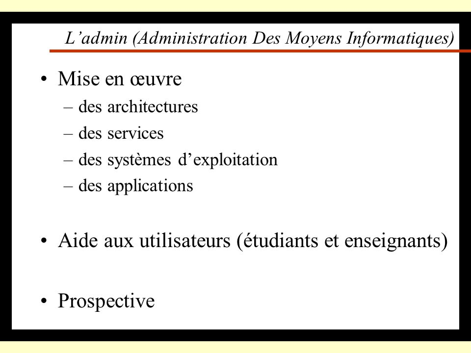 L'admin (Administration Des Moyens Informatiques)