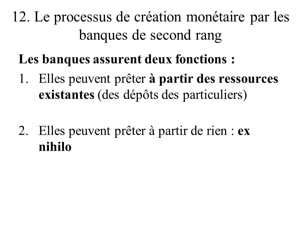 12. Le processus de création monétaire par les banques de second rang